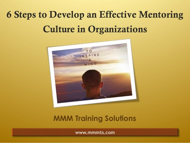 MMM Training Solutions  6 Steps to Develop an Effective Mentoring Culture in Organizations