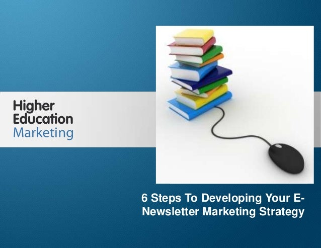 6 Steps To Developing Your E-Newsletter Marketing Strategy Slide 1 6 Steps To Developing Your E- Newsletter Marketing Stra...