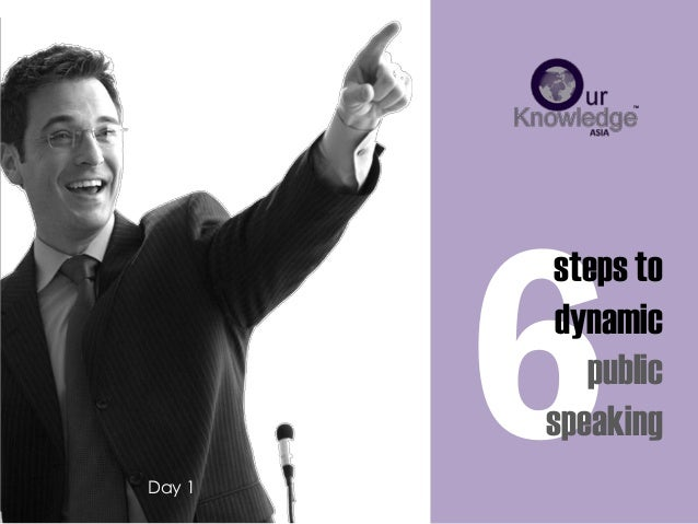 steps to dynamic public speaking Day 1