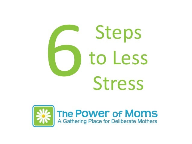 Steps to Less Stress