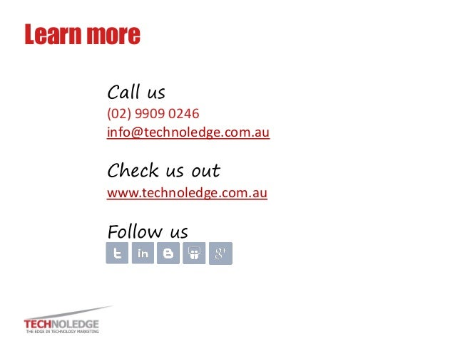 Call us  (02) 9909 0246  info@technoledge.com.au  Check us out  www.technoledge.com.au  Follow us  Learn more