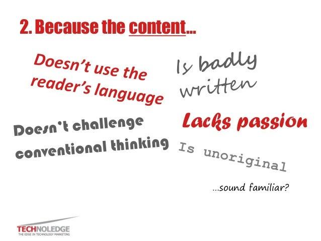 Lacks passion  2. Because the content…  …sound familiar?