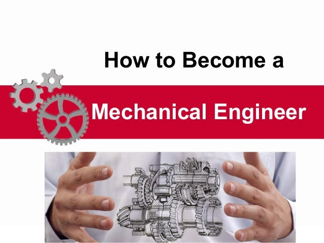 6 Way To Know How To Become A Mechanical Engineer