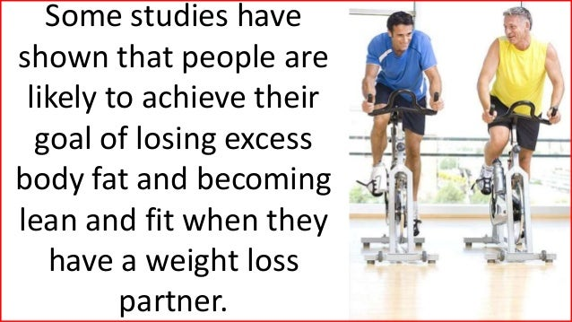 Some studies have shown that people are likely to achieve their goal of losing excess body fat and becoming lean and fit w...