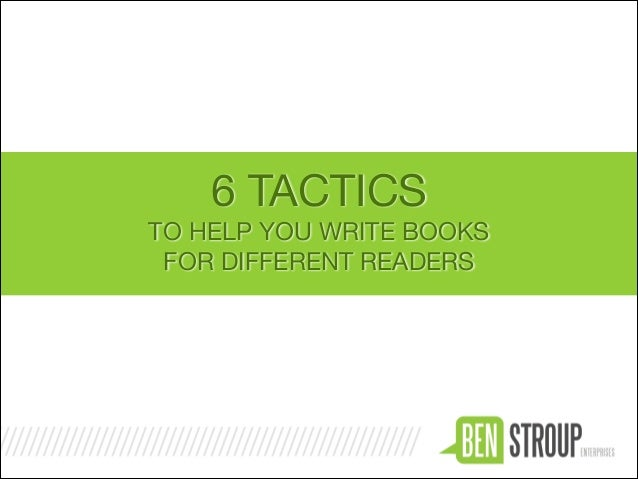 6 TACTICS  TO HELP YOU WRITE BOOKS   FOR DIFFERENT READERS