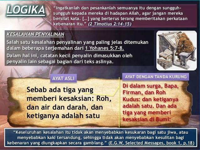 KESALAHAN PENYALINAN Salah satu kesalahan penyalinan yang paling jelas ditemukan dalam beberapa terjemahan dari 1 Yohanes ...