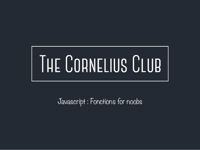 Javascript : Fonctions for noobs
