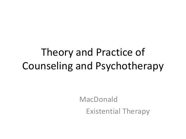 key concepts of existential theory The person-centered approach from an  existential concepts and  the most prominent protagonists of existential philosophy, with the key themes and guiding ideas .