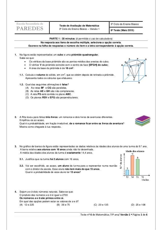 Teste nº 6 de Matemática / 9º ano/ Versão 1  Página 1 de 6 PARTE 1 : 35 minutos (é permitido o uso de calculadora) Na res...