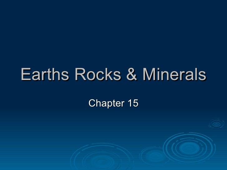 Earths Rocks & Minerals Chapter 15