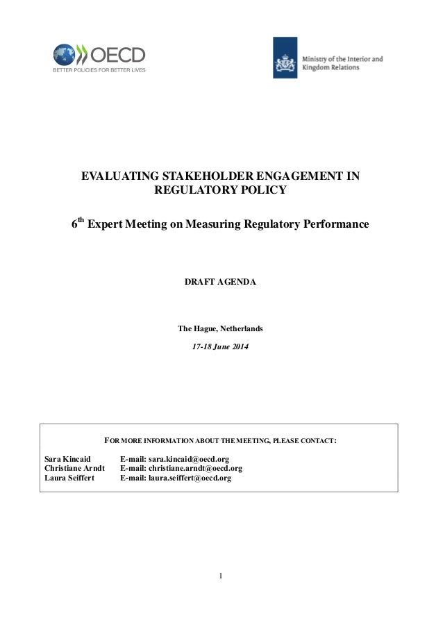 1 EVALUATING STAKEHOLDER ENGAGEMENT IN REGULATORY POLICY 6th Expert Meeting on Measuring Regulatory Performance DRAFT AGEN...