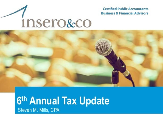6th Annual Tax Update Steven M. Mills, CPA