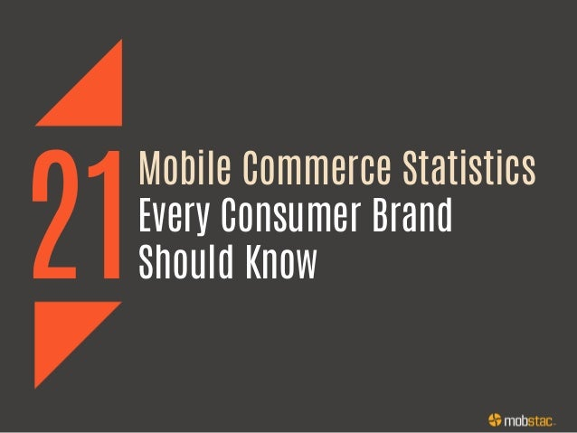 21 Mobile Commerce Statistics Every Consumer Brand Should Know