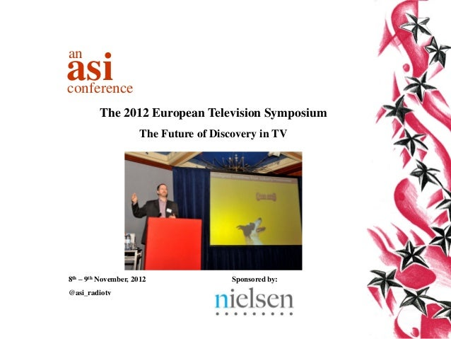 anasiconference         The 2012 European Television Symposium                      The Future of Discovery in TV8th – 9th...
