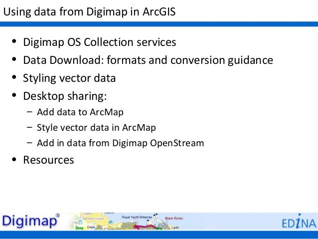 Using data from Digimap in ArcGIS •   Digimap OS Collection services •   Data Download: formats and conversion guidance • ...