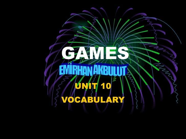 GAMES UNIT 10 VOCABULARY EMİRHAN AKBULUT