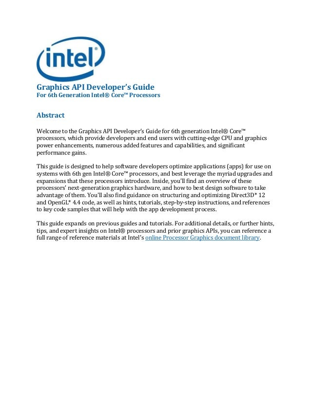 Graphics API Developer's Guide For 6th Generation Intel® Core™ Processors Abstract Welcome to the Graphics API Developer's...