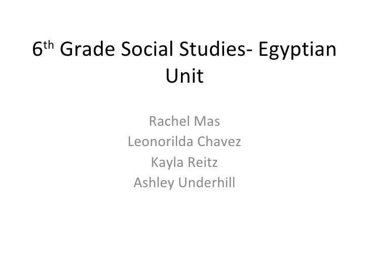 Printables 6 Grade Social Studies Worksheets 6th grade social studies egyptian unit 6 th rachel mas leonorilda chavez kayla reitz ashley underhill