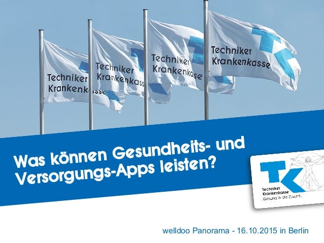 welldoo Panorama - 16.10.2015 in Berlin Was können Gesundheits- und Versorgungs-Apps leisten?