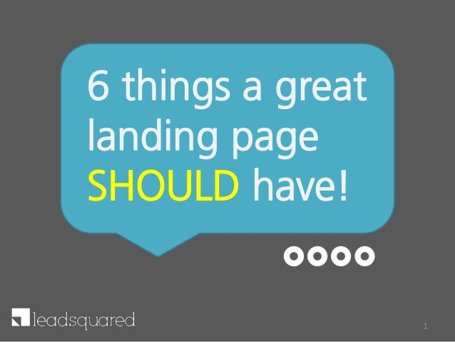 6 things a great landing page SHOULD have! 1