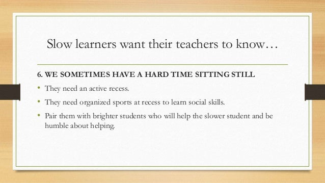 6 Things Every Teacher Should Know About Slow Learners