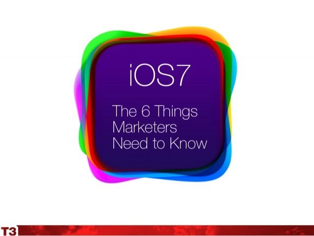 iOS7 - 6 Things Marketers Need to Know