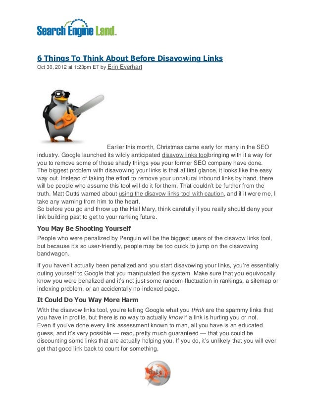 6 Things To Think About Before Disavowing LinksOct 30, 2012 at 1:23pm ET by Erin Everhart                             Earl...