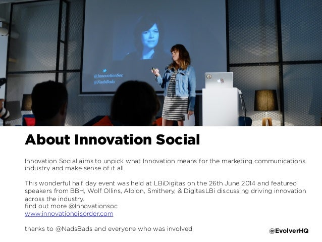 About Innovation Social Innovation Social aims to unpick what Innovation means for the marketing communications industry a...