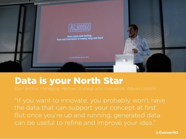"Data is your North Star Glyn Britton, Managing Partner, Strategy and Innovation, Albion London ""If you want to innovate, y..."