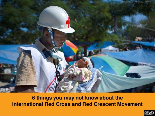6 things you may not know about the International Red Cross and Red Crescent Movement Photo by: American Red Cross / Talia...