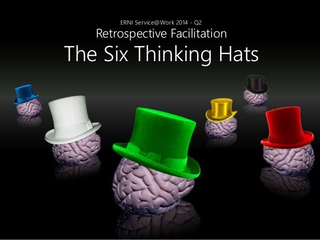 ERNI Service@Work 2014 - Q2 Retrospective Facilitation The Six Thinking Hats