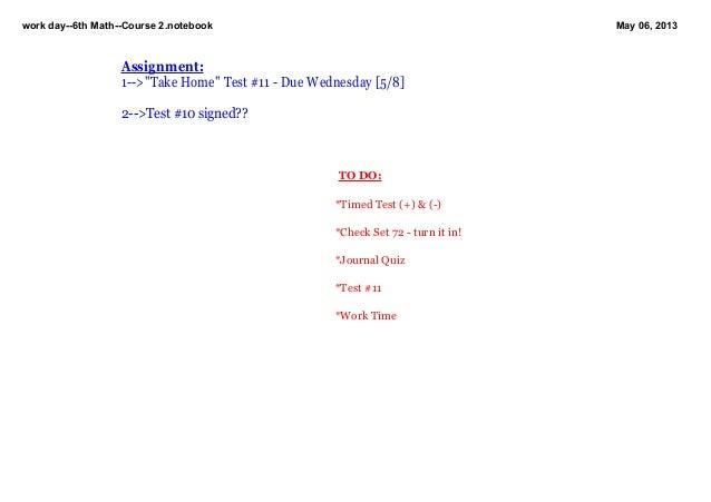 workday6thMathCourse2.notebook May06,2013TODO:*TimedTest(+)&()*CheckSet72turnitin!*JournalQuiz*Te...