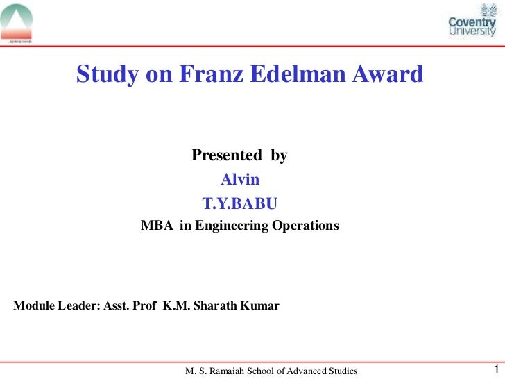Study on Franz Edelman Award                             Presented by                                 Alvin               ...