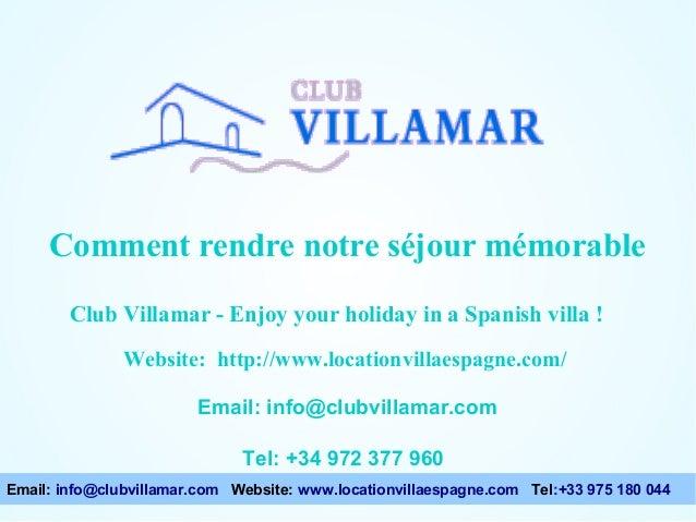 Comment rendre notre séjour mémorable Points à considérer lors du choix d'une villa Club Villamar - Enjoy your holiday in ...