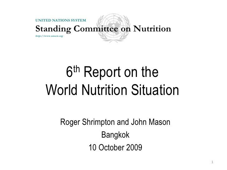 6th Report on the World Nutrition Situation<br />Roger Shrimpton and John Mason<br />Bangkok<br />10 October 2009<br />1<b...