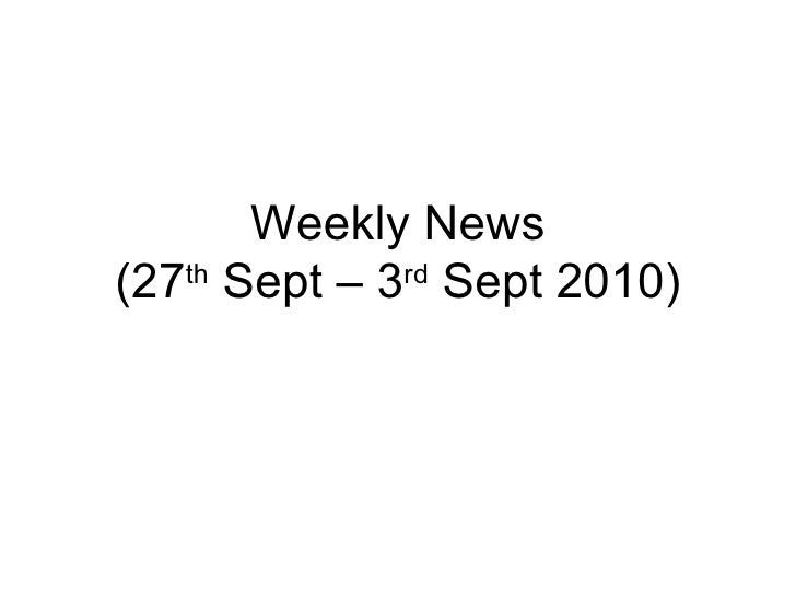 Weekly News (27 th  Sept – 3 rd  Sept 2010)