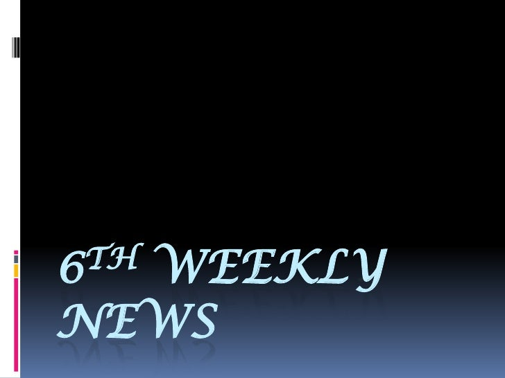 6th Weekly News<br />