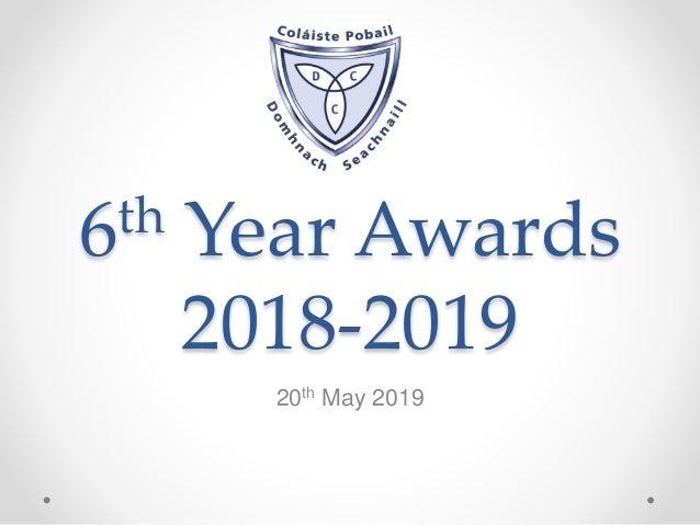 6th Year Awards 2018-2019 20th May 2019