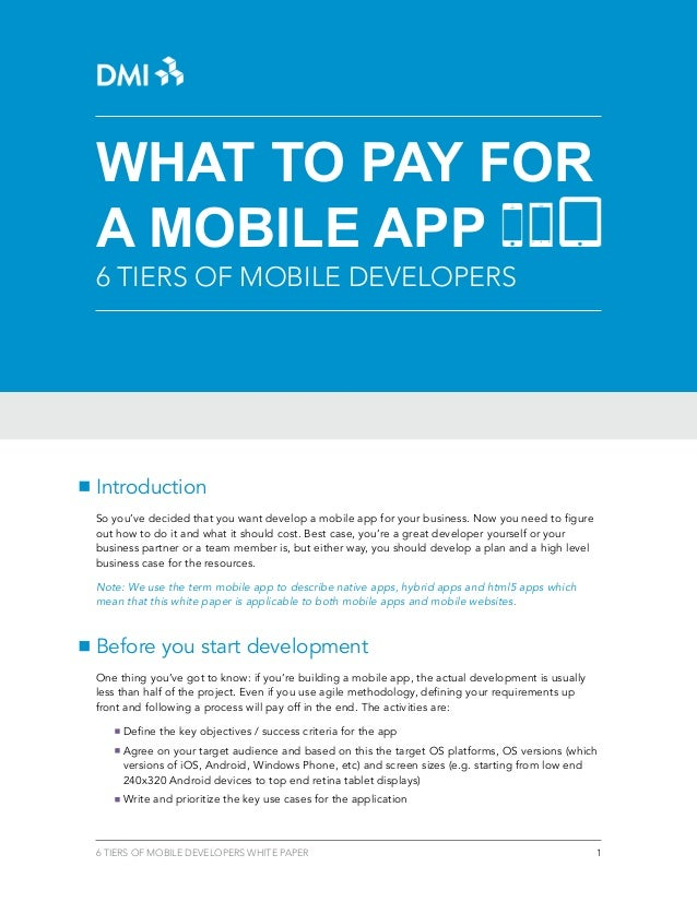 What to Pay for a Mobile App 6 Tiers of Mobile Developers  Introduction So you've decided that you want develop a mobile a...