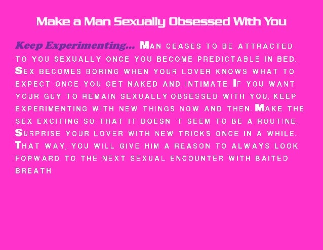 how to get a man obsessed with you