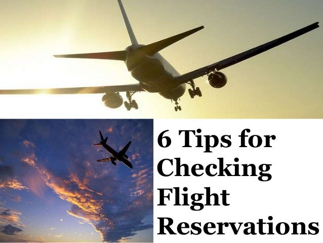 6 Tips for Checking Flight Reservations