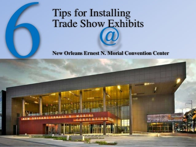 6 tips for installing trade show exhibits at new orleans. Black Bedroom Furniture Sets. Home Design Ideas