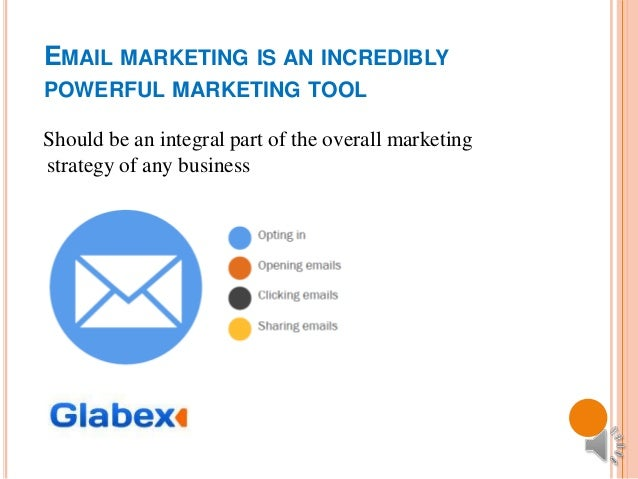 EMAIL MARKETING IS AN INCREDIBLYPOWERFUL MARKETING TOOLShould be an integral part of the overall marketingstrategy of any ...