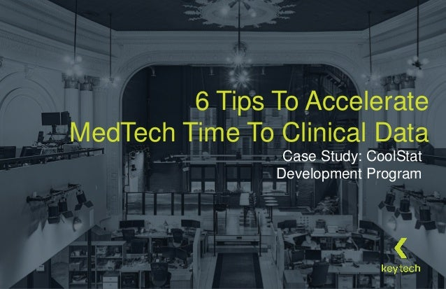 For Your Toughest Product Development Challenges1 Case Study: CoolStat Development Program 6 Tips To Accelerate MedTech Ti...