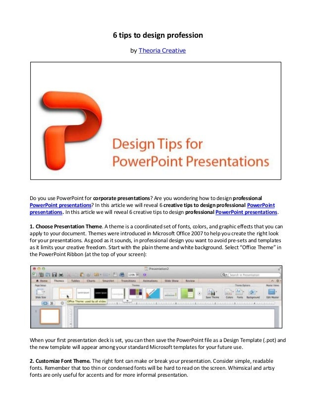 6 tips to design profession                                            by Theoria CreativeDo you use PowerPoint for corpor...