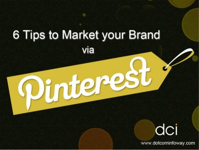 6 Tips to Market your Brand  Vla        dci  www. dotcominfoway. com