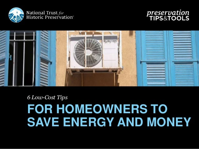 6 Low-Cost Tips FOR HOMEOWNERS TO SAVE ENERGY AND MONEY