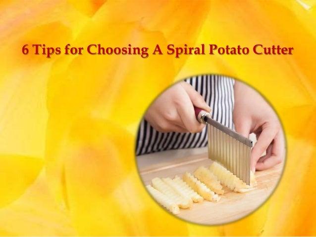 6 Tips for Choosing A Spiral Potato Cutter