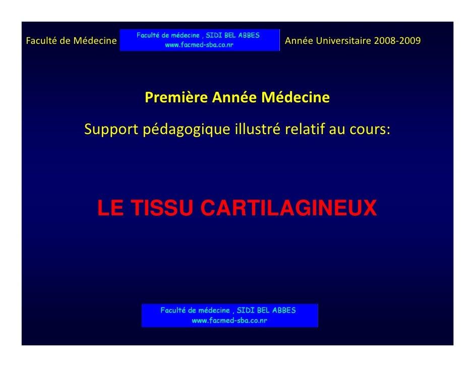 Faculté de Médecine de Sousse – Tunisie           Année Universitaire 2008-2009                              Première Anné...