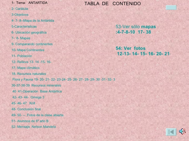 TABLA  DE  CONTENIDO 1-  Tema:  ANTARTIDA 2- Carátula 3-Objetivos 4- 7- 8--Mapa de la  Antártida 5-Características 6- Ubic...